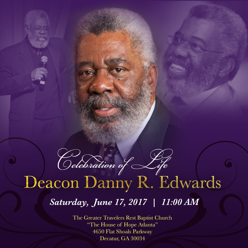 Senior Pastor Dr. E. Dewey Smith and The House of Hope Atlanta church  family announce details for the Celebration of Life of Deacon Danny R.  Edwards.